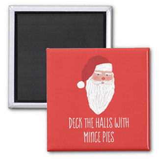 Deck The Halls With Mince Pies funny Joke Magnet
