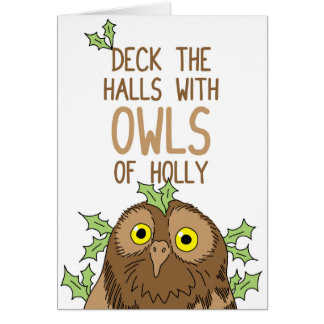 Deck the halls with OWLS of holly Card