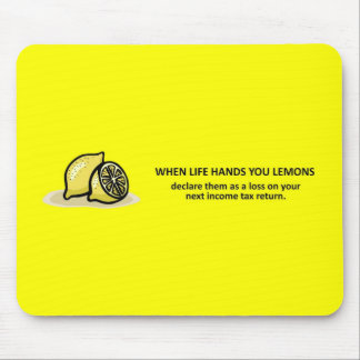 Declare Them As A Loss On Your Next Tax Return Mouse Pad