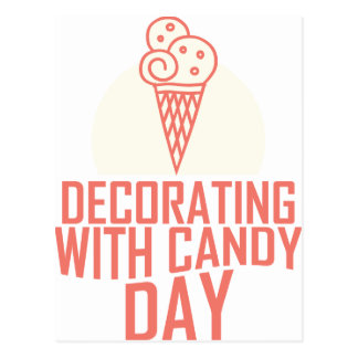 Decorating With Candy Day - Appreciation Day Postcard