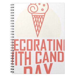 Decorating With Candy Day - Appreciation Day Spiral Notebook