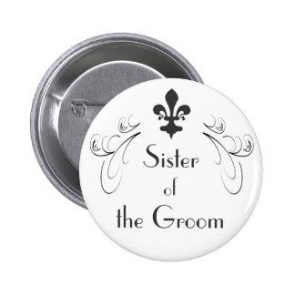 Decorative Fleur de Lis Sister of Groom Button