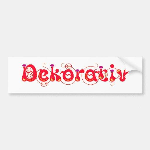 Decoratively Bumper Sticker