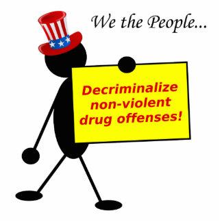 Decriminalize Non-Violent Drug Offenses Standing Photo Sculpture