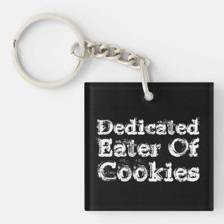 Dedicated Eater of Cookies. Slogan. Key Ring