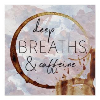 Deep Breaths & Caffeine