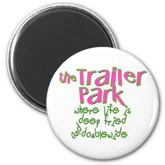 Deep Fried Double Wide Trailer Park 6 Cm Round Magnet