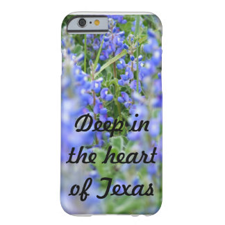 """Deep in the heart of Texas"" bluebonnet phone case Barely There iPhone 6 Case"