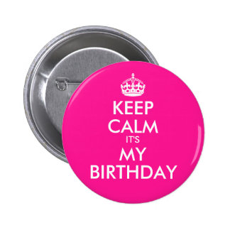 Deep Pink Keep Calm It's My Birthday 6 Cm Round Badge
