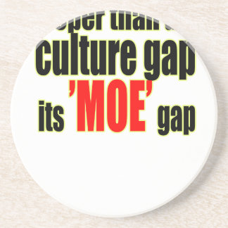 deeper culture moe gap definition for fun joke mem coaster