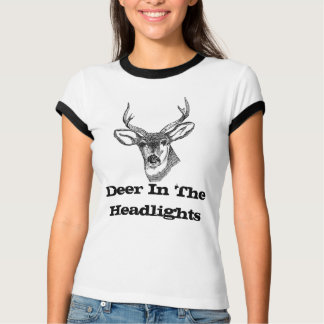 Deer In The Headlights T-Shirt