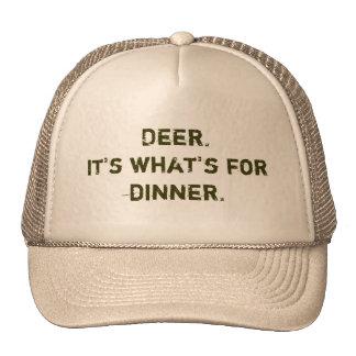 Deer. It's what's for dinner. Trucker Hats