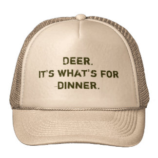 Deer. It's what's for dinner. Cap