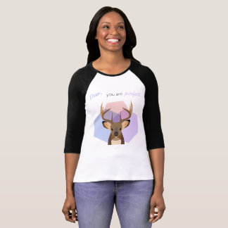 Deer, you are perfect T-Shirt
