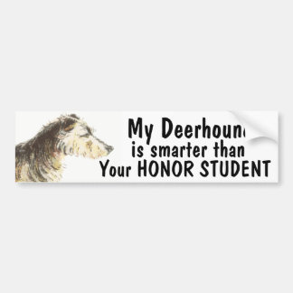 Deerhound  smarter than your honor student - funny car bumper sticker