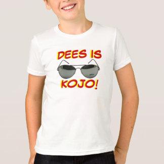 DEES IS KOJO! T-Shirt