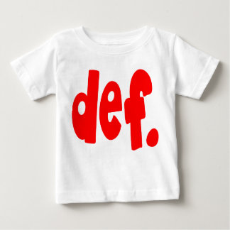 def. baby T-Shirt