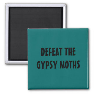 DEFEAT THE GYPSY MOTHS SQUARE MAGNET