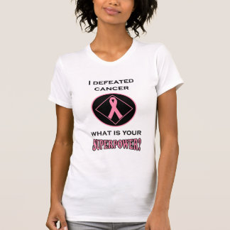 Defeated cancer is my superpower t-shirt