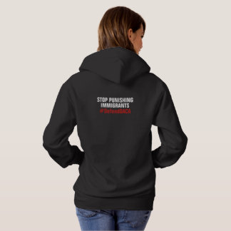 Defend DACA DREAMers Immigrants Hoodie