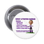 Deficit Attention Disorder Buttons