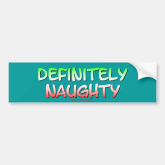 Definitely Naughty Bumper Sticker