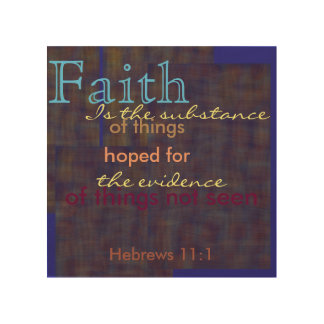 Definition of faith Hebrews 11:1 Wood Canvas