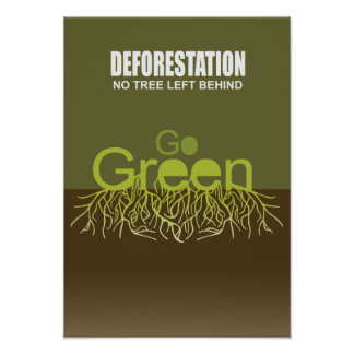 DEFORESTATION - NO TREE LEFT BEHIND PRINT