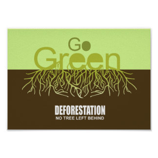 DEFORESTATION - NO TREE LEFT BEHIND POSTER