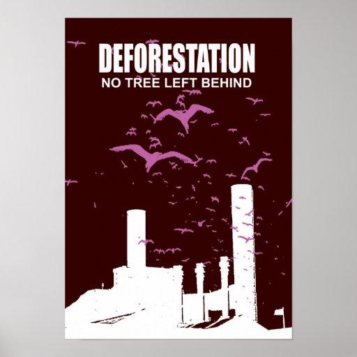 DEFORESTATION - NO TREE LEFT BEHIND POSTER