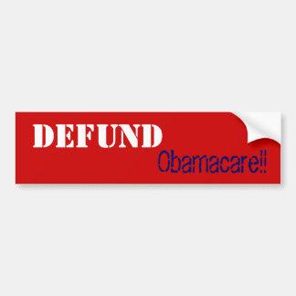 Defund Obamacare!! Bumper Sticker