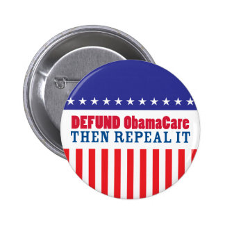 Defund ObamaCare Then Repeal It Buttons