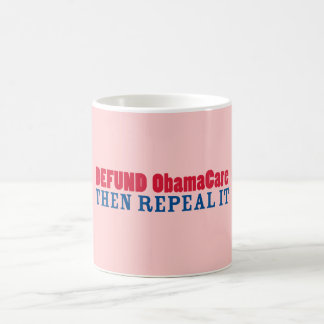 Defund ObamaCare Then Repeal It Coffee Mug