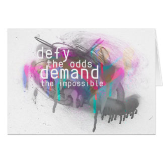 DEFY the odds DEMAND the impossible Card