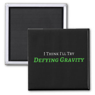 Defying Gravity Magnet