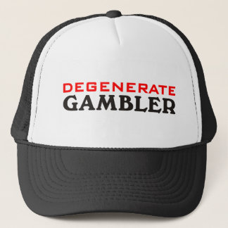 Degenerate Gambler Trucker Hat