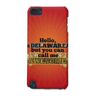 Delawarean, but call me Awesome iPod Touch (5th Generation) Case