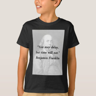 Delay - Benjamin Franklin T-Shirt