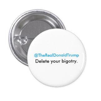 Delete Bigotry: Anti-Trump Button