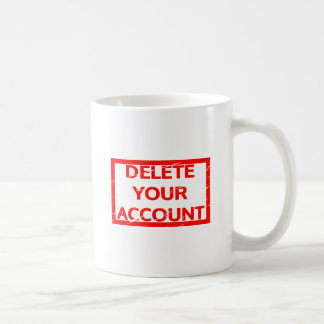 Delete your account Stamp Coffee Mug
