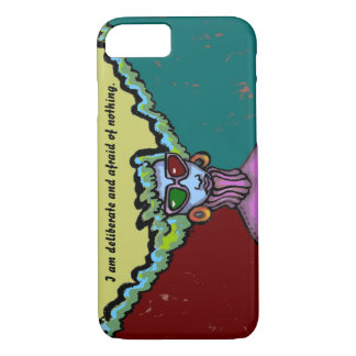 Deliberate and Afraid of Nothing iPhone 7 Case