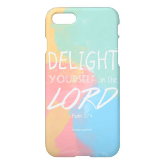 Delight yourself in the Lord iPhone 7 Case