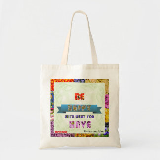 Delphic Maxim BE HAPPY WITH WHAT YOU HAVE Budget Tote Bag