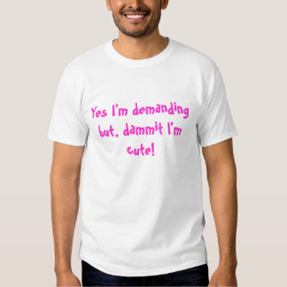 Demanding but cute shirts