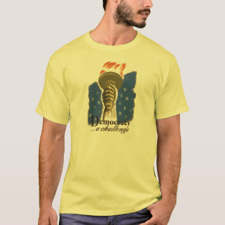 Democracy: A Challenge T Shirt