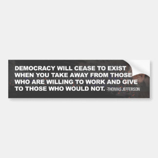 Democracy Cease to exist Bumper Sticker
