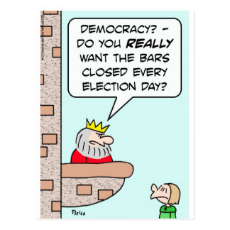 democracy closed bars election day king postcards