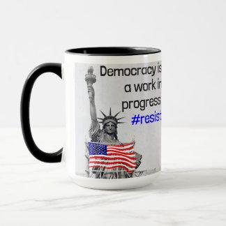 Democracy is a work in progress. Resist coffee mug