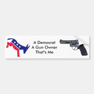 Democrat and A Gun owner Bumper Sticker