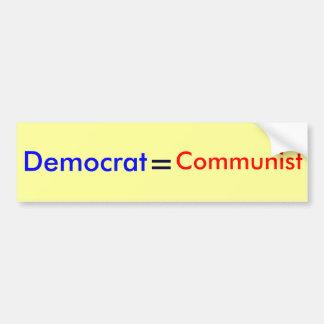 Democrat, =, Communist Bumper Sticker